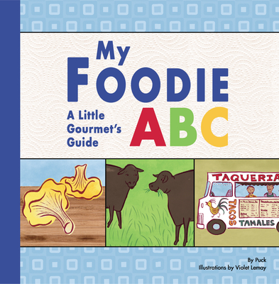 My Foodie ABC: A Little Gourmet's Guide - Puck