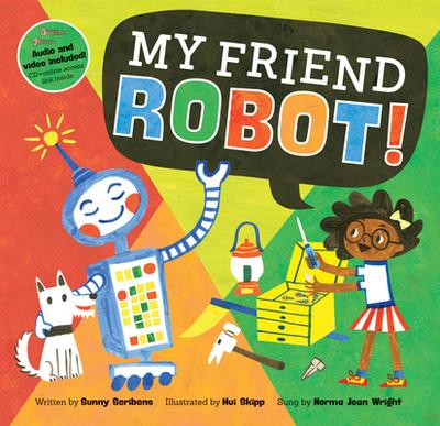 My Friend Robot! - Scribens, Sunny, and Chang, Hui Yuan