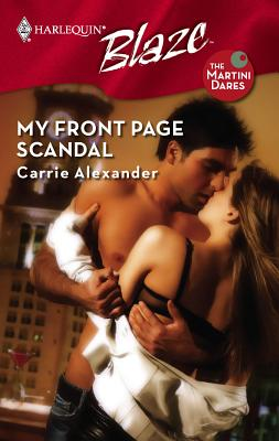 My Front Page Scandal: The Martini Dares - Alexander, Carrie