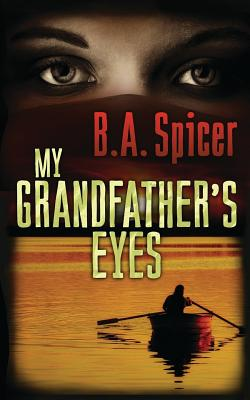 My Grandfather's Eyes - Spicer, B a