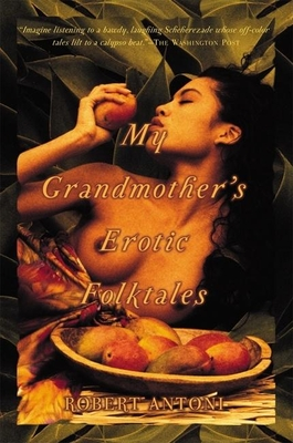My Grandmother's Erotic Folktales - Antoni, Robert