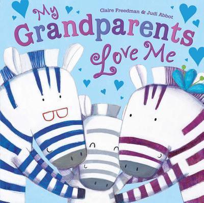 My Grandparents Love Me - Freedman, Claire