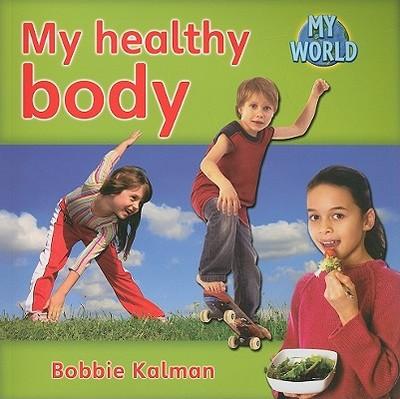My Healthy Body - Kalman, Bobbie