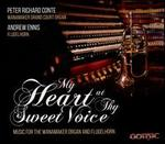 My Heart at Thy Sweet Voice: Music for the Wanamaker Organ and Flugelhorn