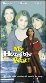 My Horrible Year!