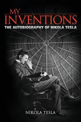 My Inventions - Tesla, Nikola