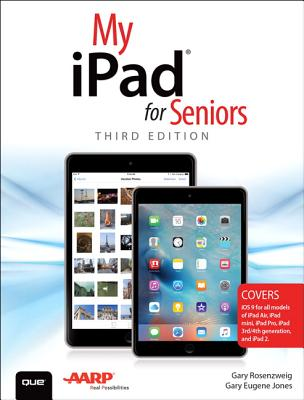 My iPad for Seniors - Rosenzweig, Gary, and Jones, Gary Eugene