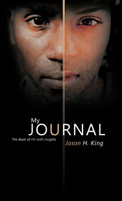 My Journal: The Book of Me with Insights - King, Jason H