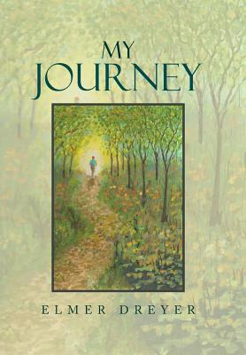 My Journey - Dreyer, Elmer