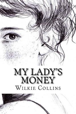 My Lady's Money - Collins, Wilkie
