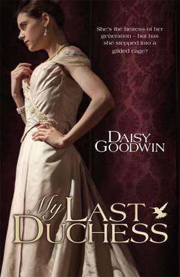 My Last Duchess - Goodwin, Daisy