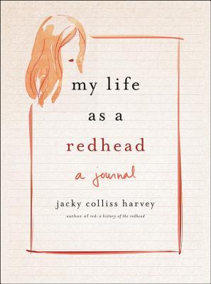 My Life as a Redhead: A Journal - Harvey, Jacky Colliss