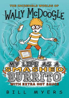 My Life as a Smashed Burrito with Extra Hot Sauce - Myers, Bill