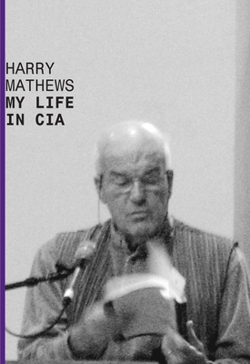 My Life in CIA: A Chronicle of 1973 - Mathews, Harry