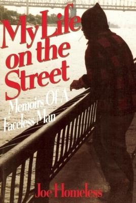 My Life on the Street - Homeless, Joe