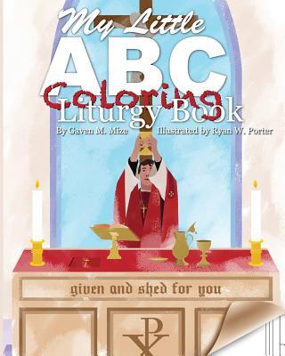 My Little ABC Coloring Liturgy Book - Mize, Gaven M