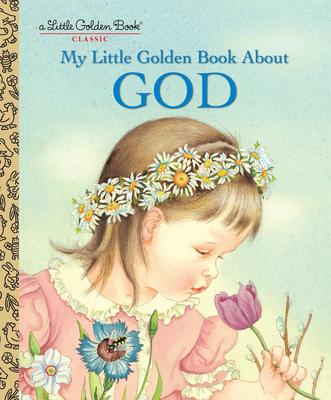 My Little Golden Book about God - Watson, Jane Werner