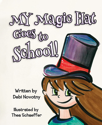 My Magic Hat Goes to School! - Novotny, Debi