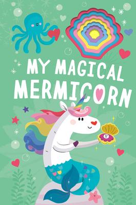 My Magical Mermicorn - McLean, Danielle, and Le Tand?, Prisca (Illustrator)