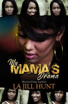 My Mama's Drama - Hunt, La Jill