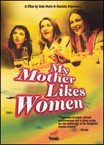 My Mother Likes Women - Daniela Fejerman; Inés París