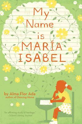 My Name Is Maria Isabel - Ada, Alma Flor
