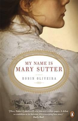 My Name is Mary Sutter - Oliveira, Robin