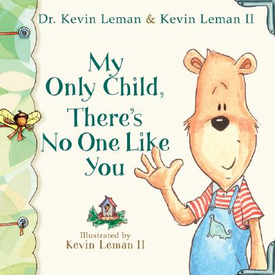 My Only Child, There's No One Like You - Leman, Kevin, Dr.