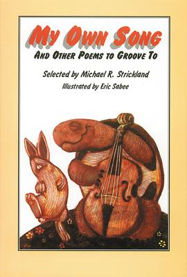 My Own Song: And Other Poems to Groove to - Strickland, Michael R, and Strikland, Michael