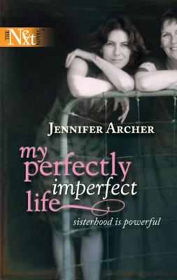 My Perfectly Imperfect Life - Archer, Jennifer