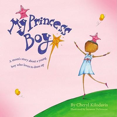 My Princess Boy - Kilodavis, Cheryl