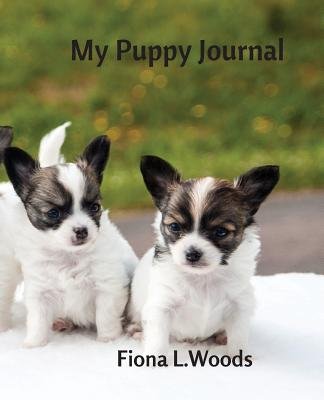 My Puppy Journal - Woods, Fiona L