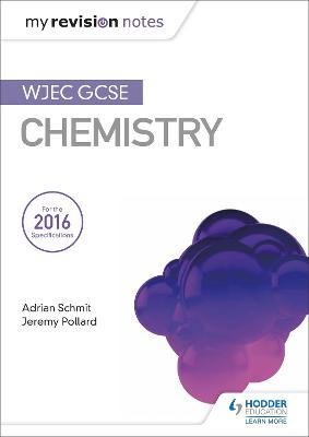 My Revision Notes: WJEC GCSE Chemistry - Schmit, Adrian, and Pollard, Jeremy