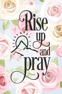 My Sermon Notes Journal: Rise Up And Pray 100 Days to Record, Remember, and Reflect Scripture Notebook Prayer Requests White Pink Roses - Aidos, Lovely