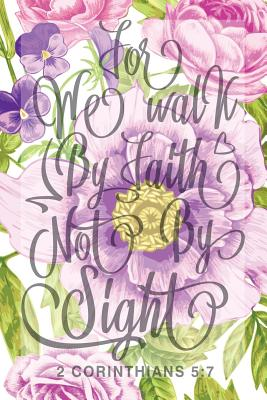 My Sermon Notes Journal: We Walk By Faith Not By Sight 2 Corinthians 5:7 100 Days to Record, Remember, and Reflect Scripture Notebook Prayer Requests Purple Carnation - Aidos, Lovely