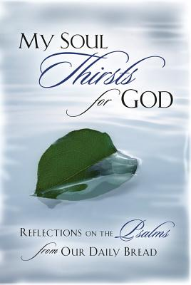 My Soul Thirsts for God: Reflections on the Psalms from Our Daily Bread - Our Daily Bread Ministries