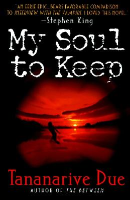 My Soul to Keep - Due, Tananarive