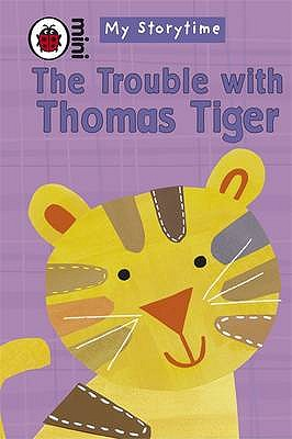 My Storytime: The Trouble with Thomas Tiger - Ross, Mandy
