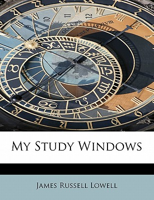 My Study Windows - Lowell, James Russell