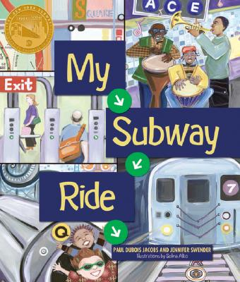 My Subway Ride - Jacobs, Paul DuBois, and Swender, Jennifer
