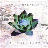 My Sweet Lord [2002] - George Harrison
