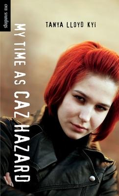 My Time as Caz Hazard - Kyi, Tanya Lloyd