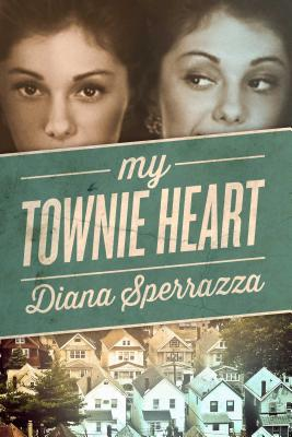 My Townie Heart - Sperrazza, Diana