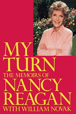 My Turn: The Memoirs of Nancy Reagan - Reagan, Nancy, and Novak, William