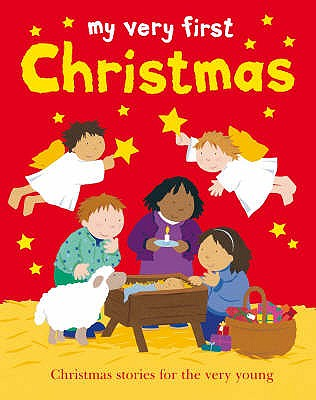 My Very First Christmas: Christmas Stories for the Very Young - Rock, Lois