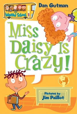 My Weird School #1: Miss Daisy Is Crazy! - Gutman, Dan (Illustrator), and Paillot, Jim (Illustrator)