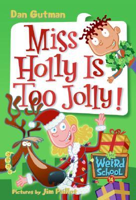 My Weird School #14: Miss Holly Is Too Jolly! - Gutman, Dan