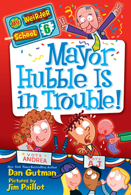 My Weirder School #6: Mayor Hubble Is in Trouble! - Gutman, Dan