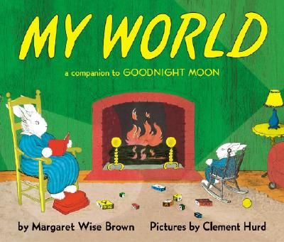 My World Board Book: A Companion to Goodnight Moon - Brown, Margaret Wise