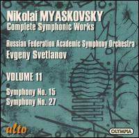Myaskovsky: Symphonies Nos. 15 & 27 - Russian Federation Academic Symphony Orchestra; Evgeny Svetlanov (conductor)